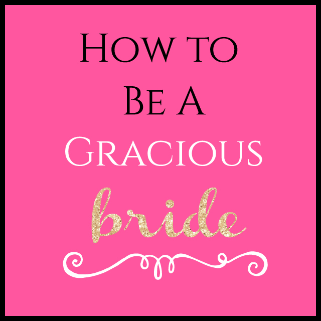Burgh Brides Tips On How To Be A Gracious Bride