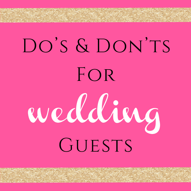 Do's & Don'ts for Wedding Guests from Burgh Brides