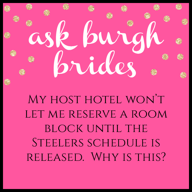 Ask Burgh Brides: Hotels & the Steelers Schedule
