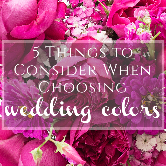 5 Things to Consider When Choosing Wedding Colors from Burgh Brides