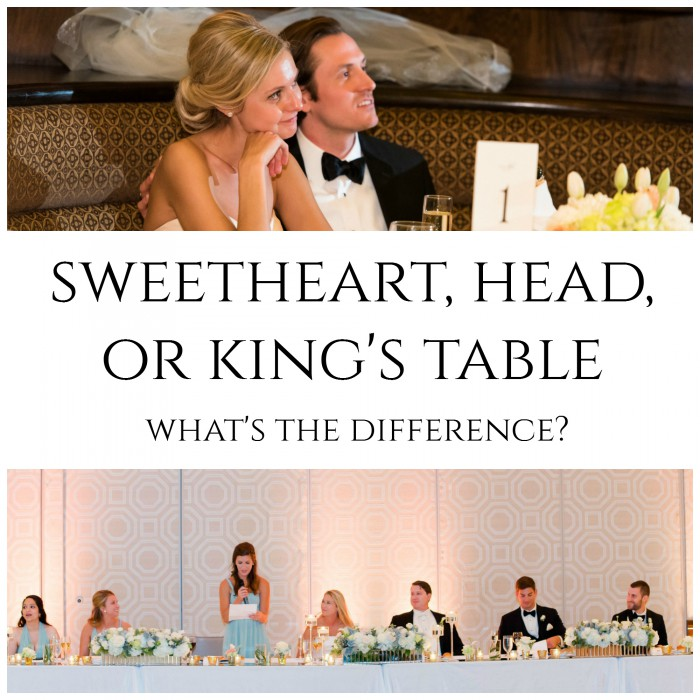 Sweetheart, Head, or King's Table: What's the Difference from Burgh Brides