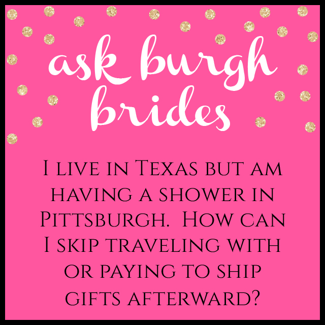 Ask Burgh Brides: How to Avoid Traveling with or Shipping Bridal Shower Gifts