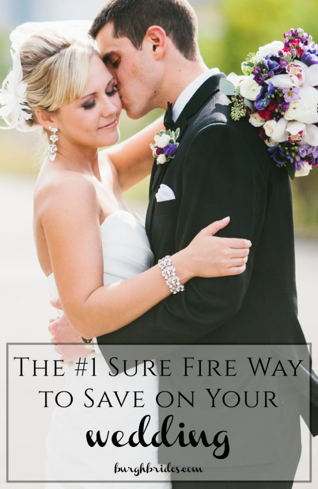 How to Save Money on Your Wedding: The #1 Sure Fire Way from Burgh Brides