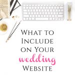 What to Include on Your Wedding Website from Burgh Brides