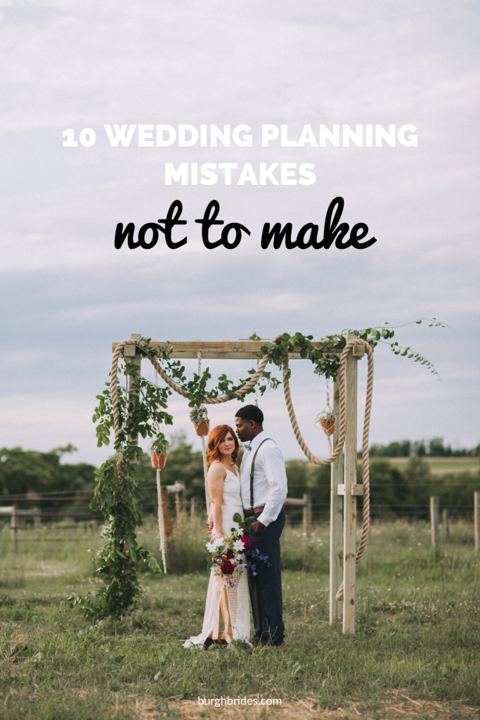 10 Wedding Planning Mistakes Not to Make! For more wedding planning tips, visit burghbrides.com!