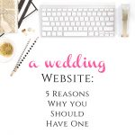 A Wedding Website: 5 Reasons You Should Have One from Burgh Brides