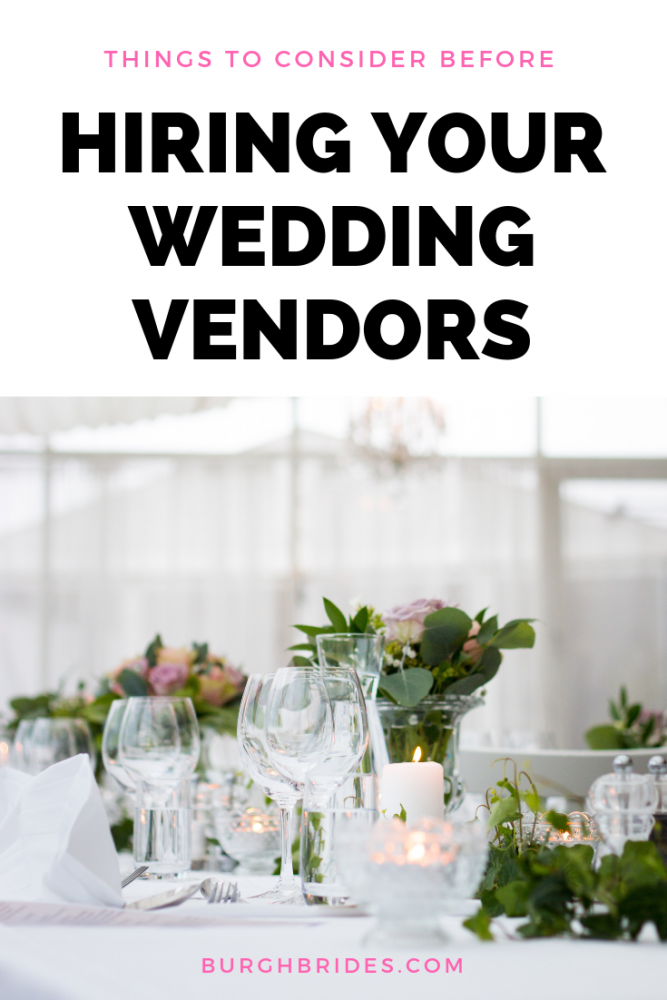 Things to Consider Before Hiring Your Wedding Vendors. Find more wedding planning advice on burghbrides.com!