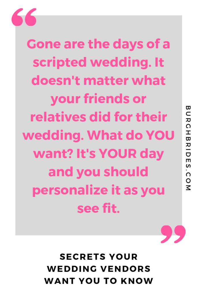 Secrets Your Wedding Vendors Want You to Know. For more wedding planning tips, visit burghbrides.com!