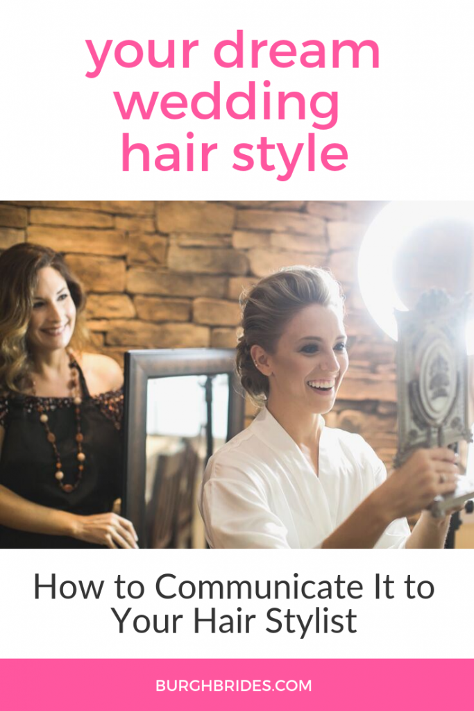 Your Dream Wedding Hair Style: How to Communicate It to Your Stylist. For more wedding hair tips, visit burghbrides.com!