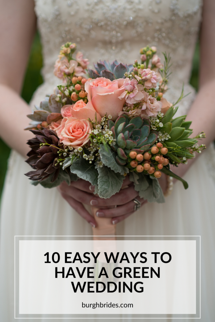 10 Easy Ways to Have a Green Wedding. For more eco-friendly wedding ideas, visit burghbrides.com!
