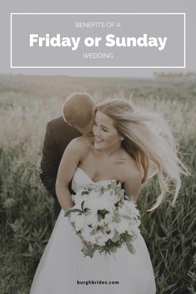 Benefits of a Friday or Sunday Wedding. For more wedding planning tips, visit burghbrides.com!