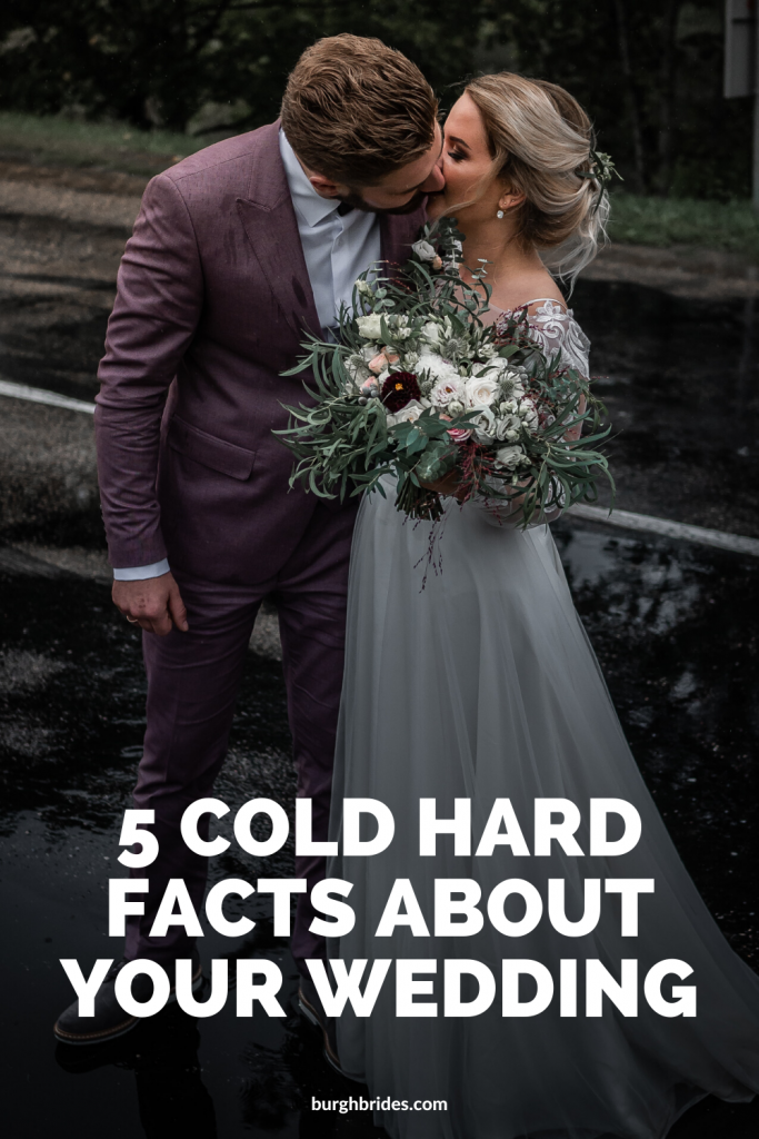 5 Cold Hard Facts About Your Wedding. For more wedding planning tips, visit burghbrides.com!