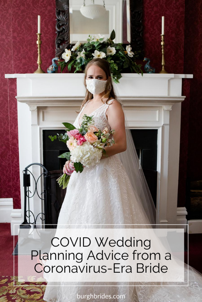 COVID Wedding Planning Advice from a Coronavirus-Era Bride. For more coronavirus wedding tips, visit burghbrides.com!