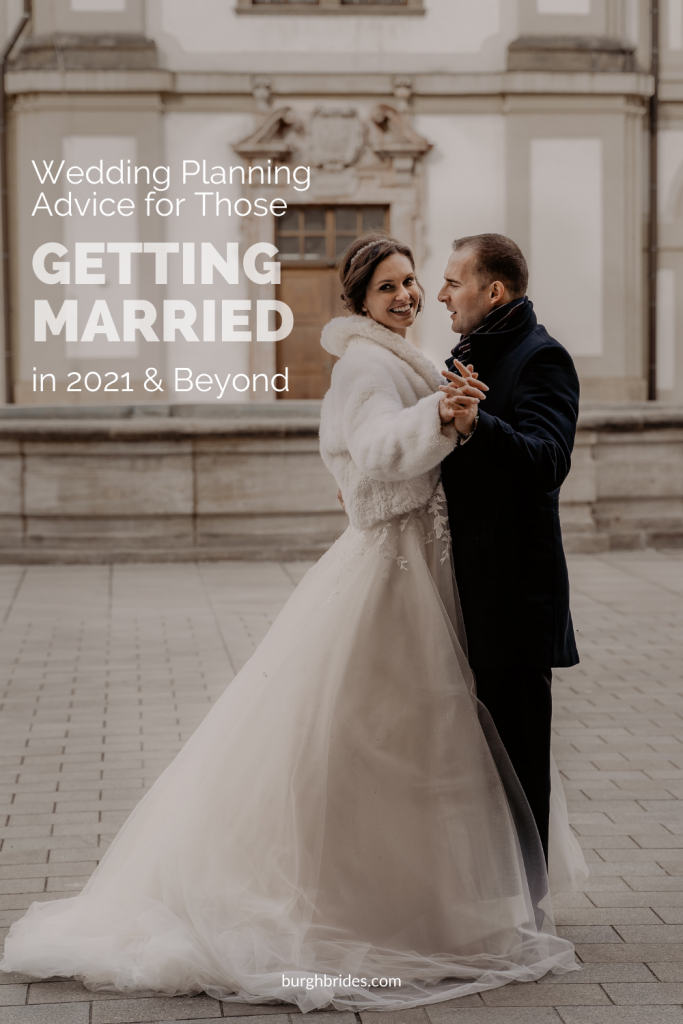 Wedding Planning Advice for Those Getting Married in 2021 & Beyond. For more wedding planning advice, visit burghbrides.com!