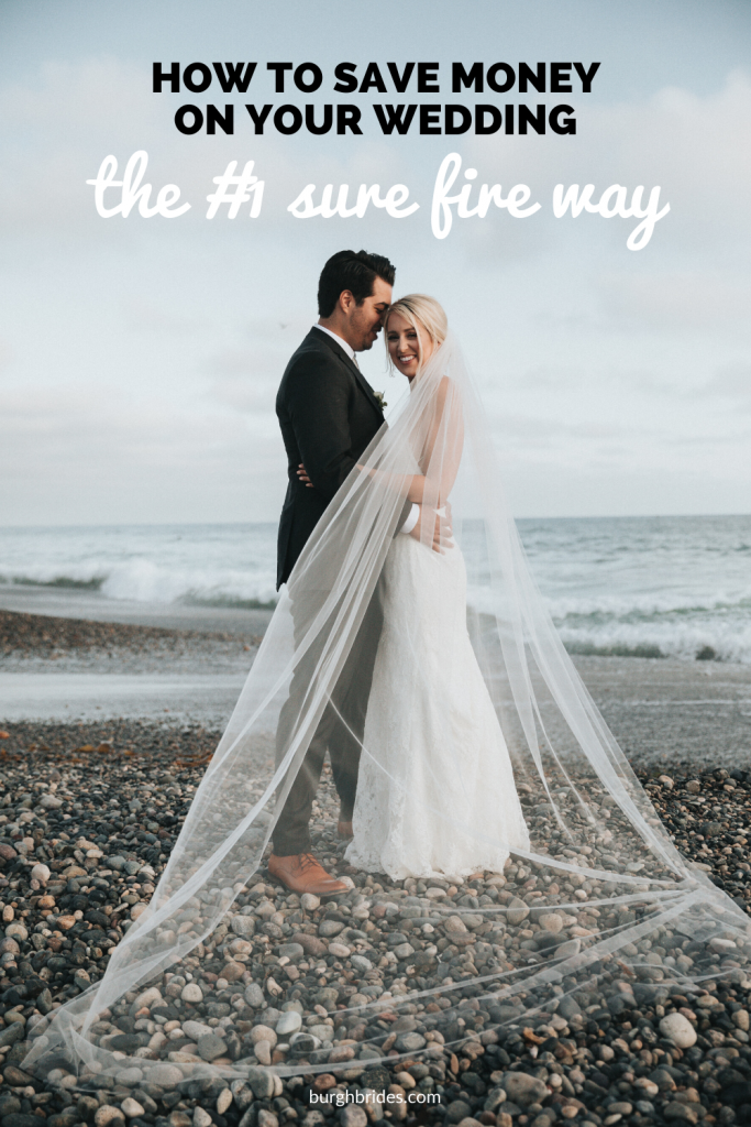 How to Save Money on Your Wedding: The #1 Sure Fire Way. For more wedding planning tips, visit burghbrides.com!